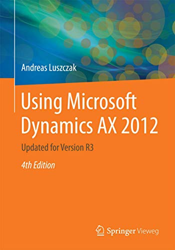 9783658082949: Using Microsoft Dynamics AX 2012: Updated for Version R3
