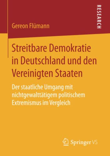 Streitbare Demokratie in Deutschland und den Vereinigten Staaten: Gereon Fl�mann