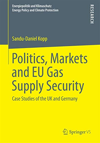 Politics, Markets and EU Gas Supply Security: Sandu-Daniel Kopp
