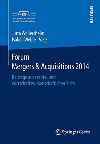 9783658083700: Forum Mergers & Acquisitions 2014: Beiträge aus rechts- und wirtschaftswissenschaftlicher Sicht (German Edition)