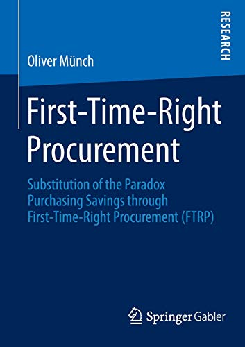 9783658086190: First-Time-Right Procurement: Substitution of the Paradox Purchasing Savings through First-Time-Right Procurement (FTRP)