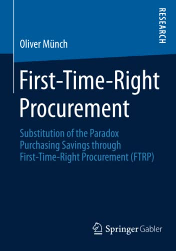 9783658086190: First-time-right Procurement: Substitution of the Paradox Purchasing Savings Through First-time-right Procurement