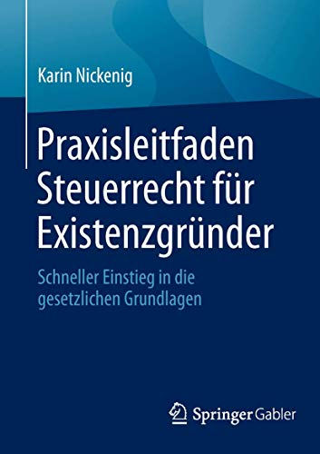 9783658087616: Praxisleitfaden Steuerrecht für Existenzgründer: Schneller Einstieg in die gesetzlichen Grundlagen
