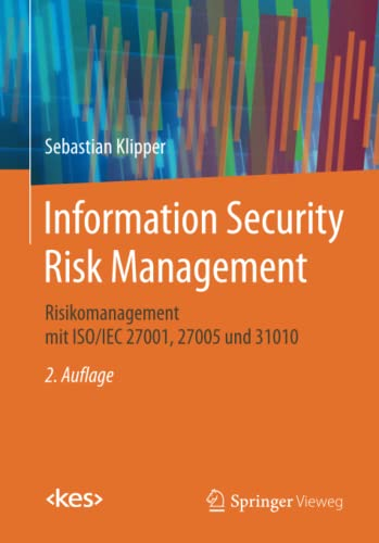 Information Security Risk Management: Risikomanagement mit ISO/IEC: Sebastian Klipper