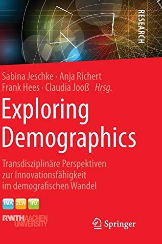 9783658087906: Exploring Demographics: Transdisziplin�re Perspektiven zur Innovationsf�higkeit im demografischen Wandel