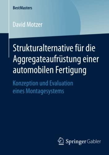 Strukturalternative für die Aggregateaufrüstung einer automobilen Fertigung: David Motzer