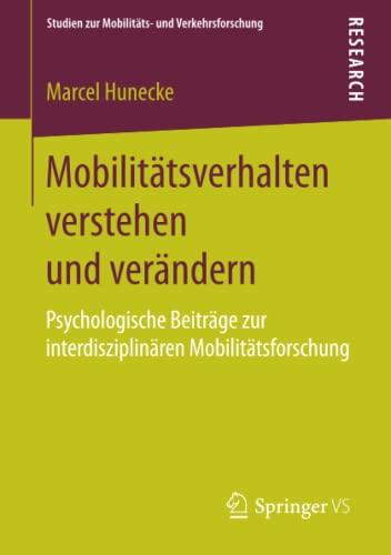 Mobilit?tsverhalten verstehen und ver?ndern: Marcel Hunecke