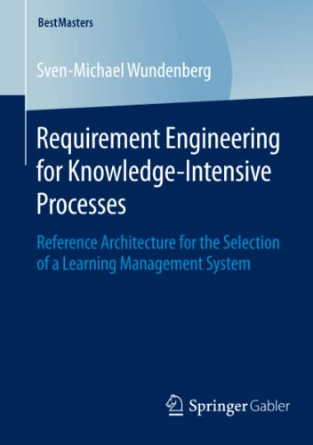 Requirement Engineering for Knowledge-Intensive Processes: Sven-Michael Wundenberg