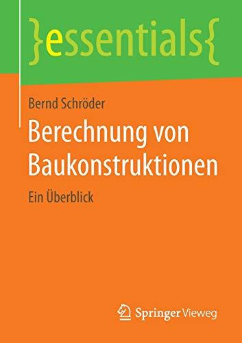 9783658089191: Berechnung von Baukonstruktionen: Ein Überblick (essentials) (German Edition)