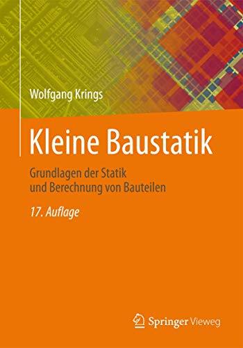 9783658089276: Kleine Baustatik: Grundlagen der Statik und Berechnung von Bauteilen