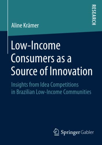 Low-Income Consumers as a Source of Innovation: Insights from Idea Competitions in Brazilian ...