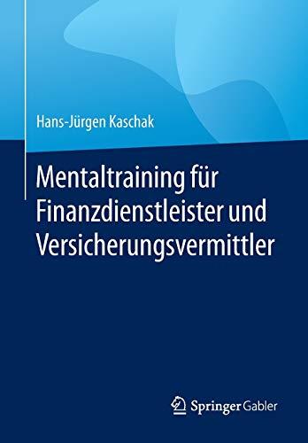 9783658090777: Mentaltraining f�r Finanzdienstleister und Versicherungsvermittler