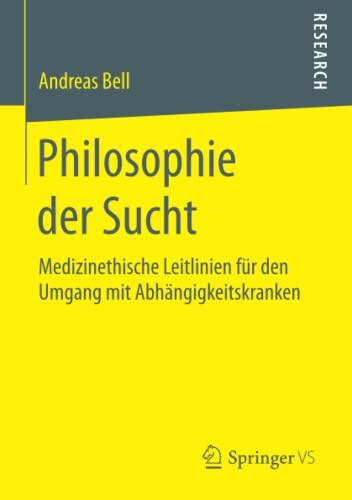 Philosophie der Sucht: Andreas Bell
