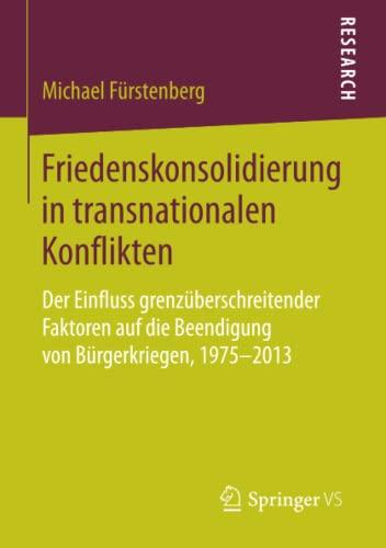 Friedenskonsolidierung in transnationalen Konflikten: Michael F�rstenberg