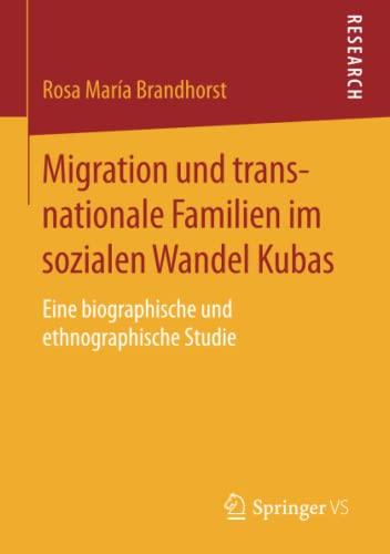 Migration und transnationale Familien im sozialen Wandel Kubas: Rosa María Brandhorst