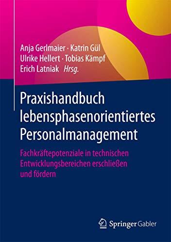 9783658091972: Praxishandbuch lebensphasenorientiertes Personalmanagement: Fachkräftepotenziale in technischen Entwicklungsbereichen erschließen und fördern (German Edition)