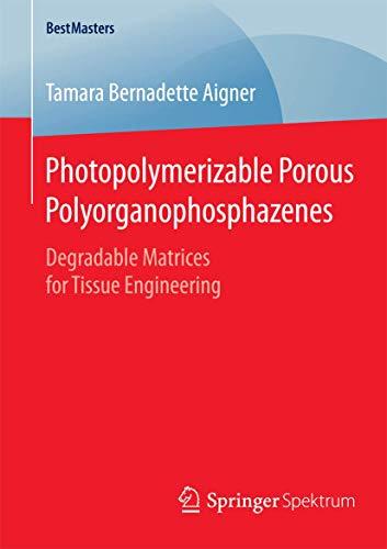 Photopolymerizable Porous Polyorganophosphazenes: Tamara Bernadette Aigner