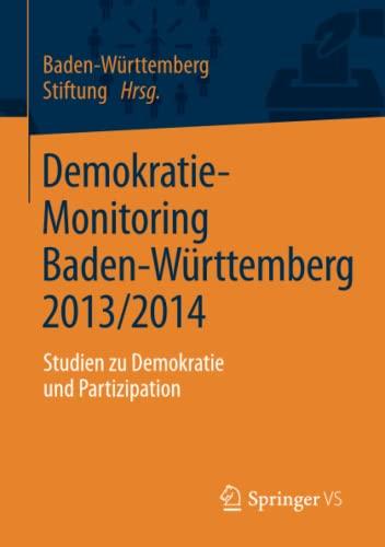 Demokratie-Monitoring Baden-Württemberg 2013/2014: Baden-W�rttemberg Stiftung