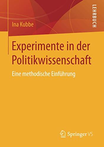 9783658094232: Experimente in der Politikwissenschaft: Eine methodische Einführung