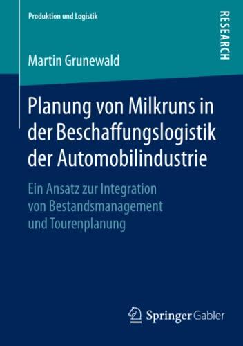 Planung von Milkruns in der Beschaffungslogistik der Automobilindustrie: Martin Grunewald