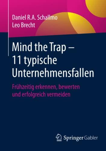 9783658095642: Mind the Trap - 11 typische Unternehmensfallen: Frühzeitig erkennen, bewerten und erfolgreich vermeiden