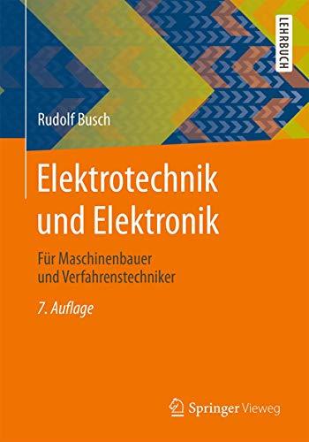 9783658096748: Elektrotechnik und Elektronik: Für Maschinenbauer und Verfahrenstechniker