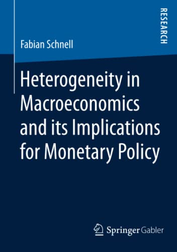 Heterogeneity in Macroeconomics and its Implications for Monetary Policy: Schnell, Fabian