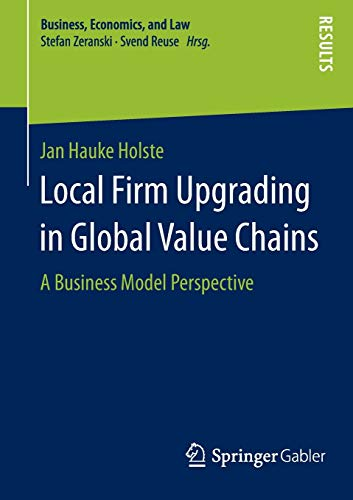 Local Firm Upgrading in Global Value Chains: Jan Hauke Holste