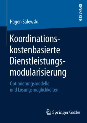 Koordinationskostenbasierte Dienstleistungsmodularisierung: Hagen Salewski