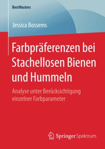 Farbpräferenzen bei Stachellosen Bienen und Hummeln: Jessica Bossems