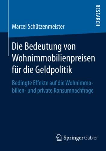Die Bedeutung von Wohnimmobilienpreisen für die Geldpolitik: Marcel Sch�tzenmeister