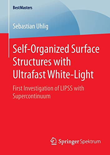 Self-Organized Surface Structures with Ultrafast White-Light: Sebastian Uhlig