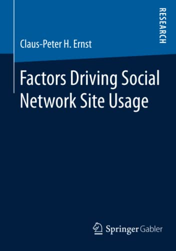 Factors Driving Social Network Site Usage: Claus-Peter H. Ernst