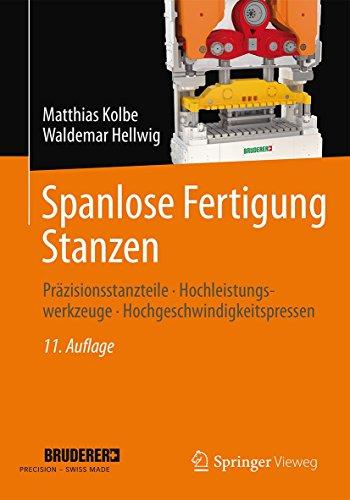 9783658099473: Spanlose Fertigung Stanzen: Präzisionsstanzteile, Hochleistungswerkzeuge, Hochgeschwindigkeitspressen (German Edition)