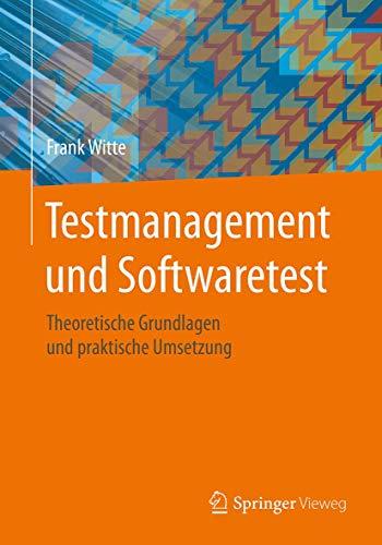 Testmanagement und Softwaretest: Frank Witte