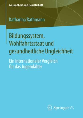 Bildungssystem, Wohlfahrtsstaat und gesundheitliche Ungleichheit: Katharina Rathmann
