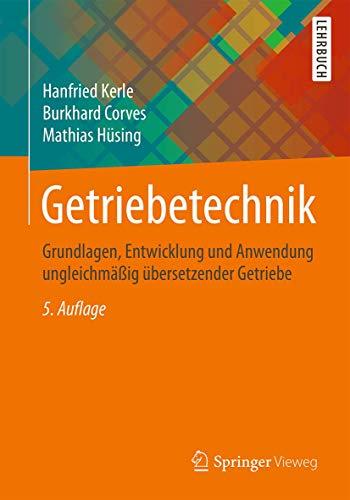 9783658100568: Getriebetechnik: Grundlagen, Entwicklung und Anwendung ungleichmäßig übersetzender Getriebe (German Edition)