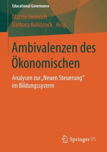 9783658100834: Ambivalenzen des Ökonomischen: Analysen zur
