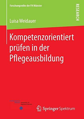 9783658101435: Kompetenzorientiert prüfen in der Pflegeausbildung (Forschungsreihe der FH Münster)