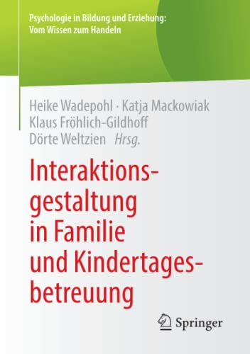 Interaktionsgestaltung in Familie und Kindertagesbetreuung: Heike Wadepohl (editor),