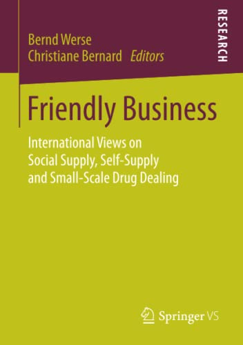 9783658103286: Friendly Business: International Views on Social Supply, Self-Supply and Small-Scale Drug Dealing