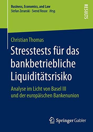 Stresstests für das bankbetriebliche Liquiditätsrisiko : Analyse: Christian Thomas