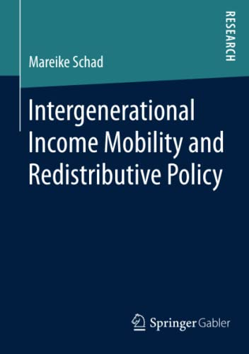 Intergenerational Income Mobility and Redistributive Policy: Mareike Schad