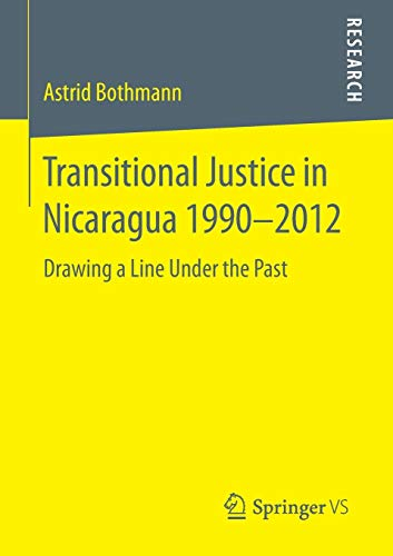Transitional Justice in Nicaragua 1990-2012: Astrid Bothmann