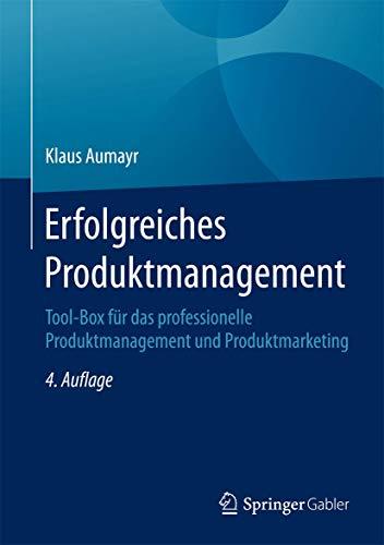 9783658106683: Erfolgreiches Produktmanagement: Tool-Box für das professionelle Produktmanagement und Produktmarketing (German Edition)