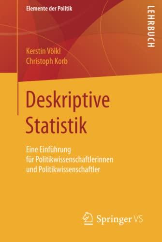 9783658106744: Deskriptive Statistik: Eine Einführung für Politikwissenschaftlerinnen und Politikwissenschaftler (Elemente der Politik) (German Edition)
