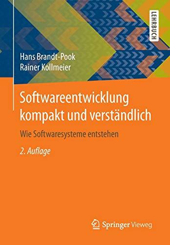 9783658108755: Softwareentwicklung kompakt und verständlich: Wie Softwaresysteme entstehen