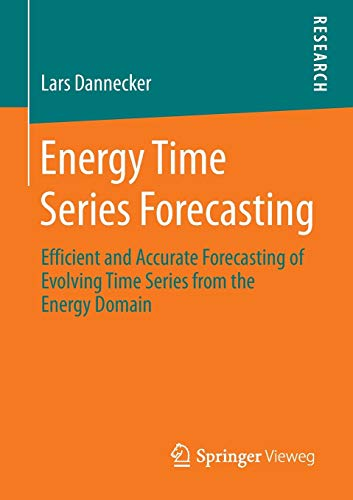 9783658110383: Energy Time Series Forecasting: Efficient and Accurate Forecasting of Evolving Time Series from the Energy Domain