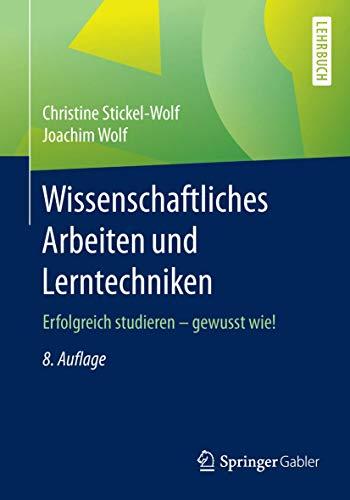 9783658111168: Wissenschaftliches Arbeiten und Lerntechniken: Erfolgreich studieren - gewusst wie!