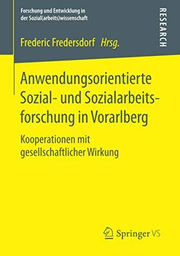 Anwendungsorientierte Sozial- und Sozialarbeitsforschung in Vorarlberg: Frederic Fredersdorf
